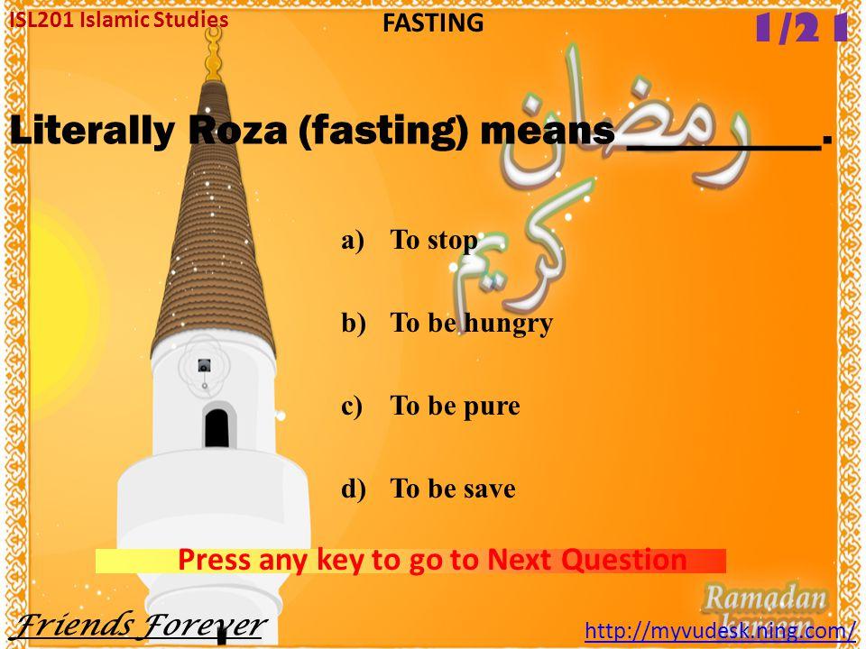 ISL201 Islamic Studies http://myvudesk.ning.com/ FASTING