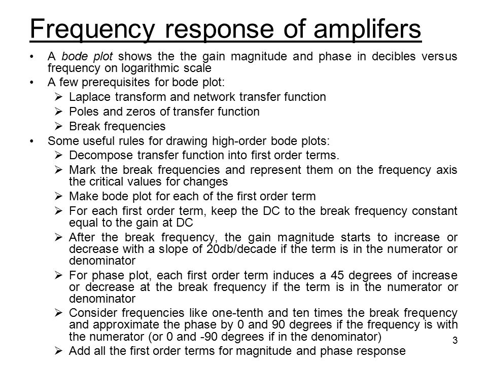 3 Frequency response of amplifers A bode plot shows the the gain magnitude and phase in decibles versus frequency on logarithmic scale A few prerequis