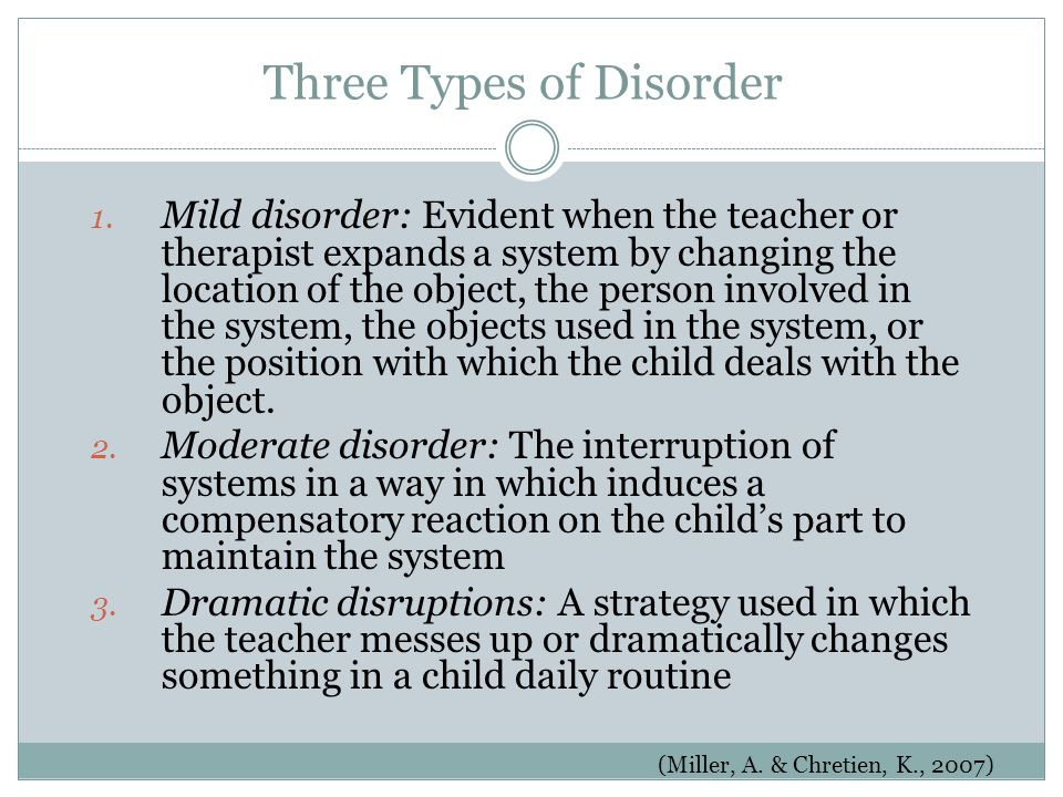 Three Types of Disorder 1.