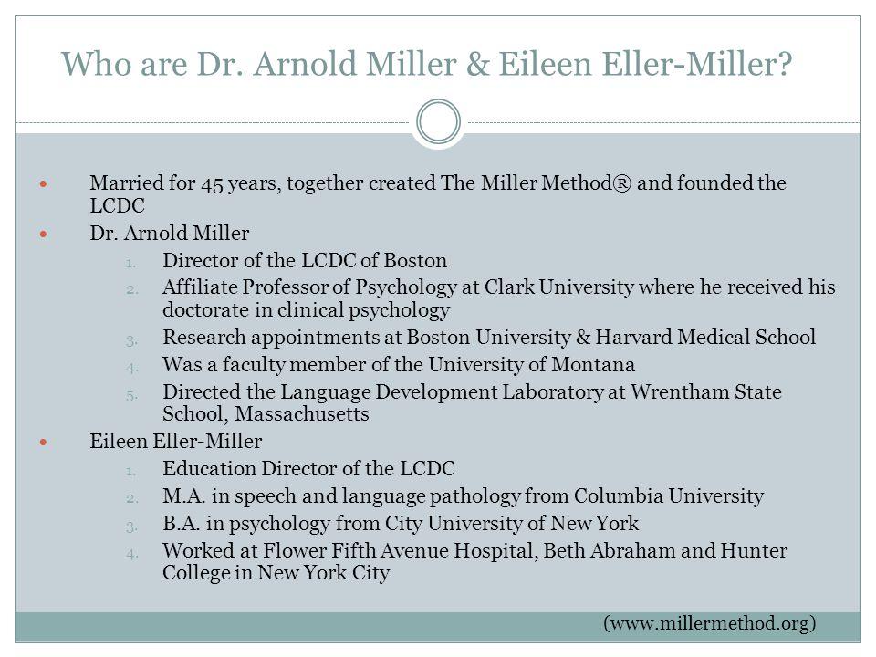 Who are Dr. Arnold Miller & Eileen Eller-Miller.