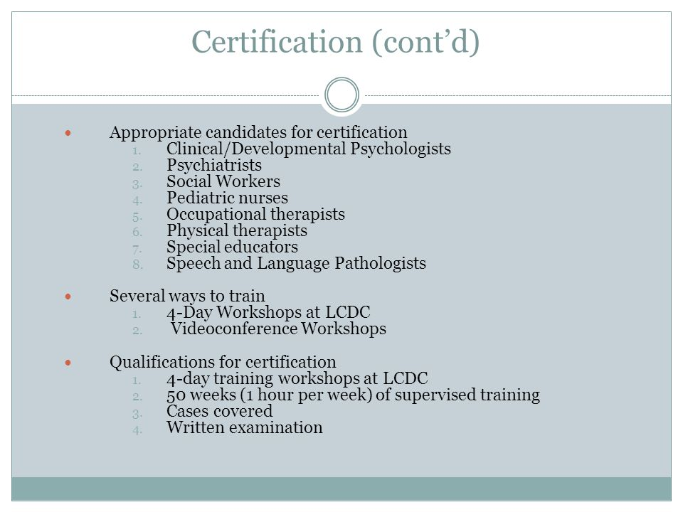 Certification (cont'd) Appropriate candidates for certification 1.