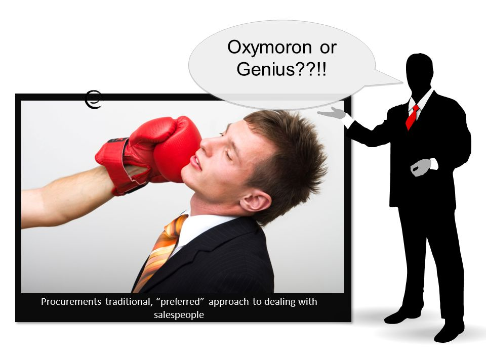 Procurements traditional, preferred approach to dealing with salespeople Oxymoron or Genius??!.