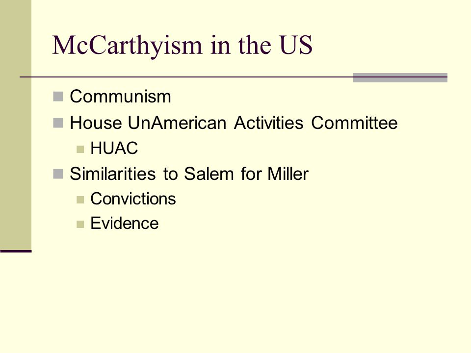 McCarthyism in the US Communism House UnAmerican Activities Committee HUAC Similarities to Salem for Miller Convictions Evidence