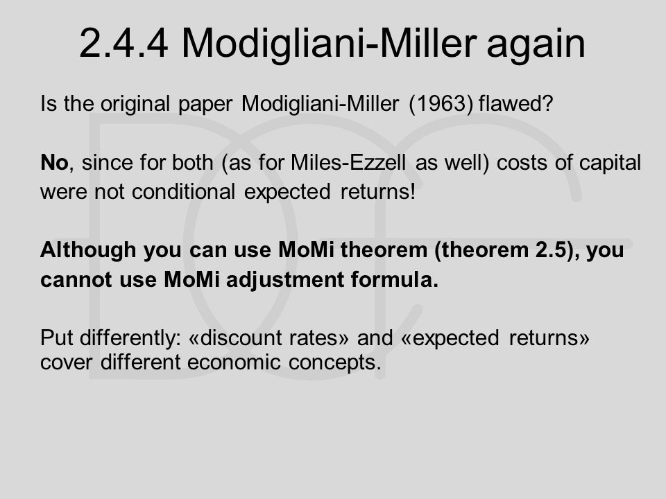 2.4.4 Modigliani-Miller again Is the original paper Modigliani-Miller (1963) flawed.