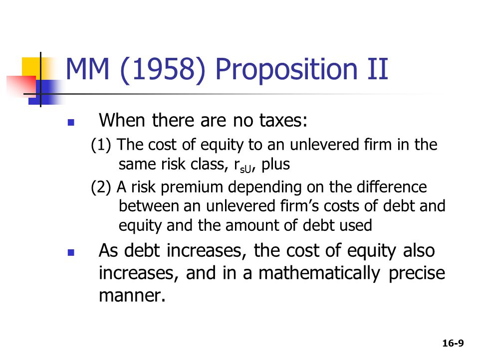 16-40 Under MM (with taxes; no growth) V L = V U + T D This assumes the tax shield is discounted at the cost of debt.