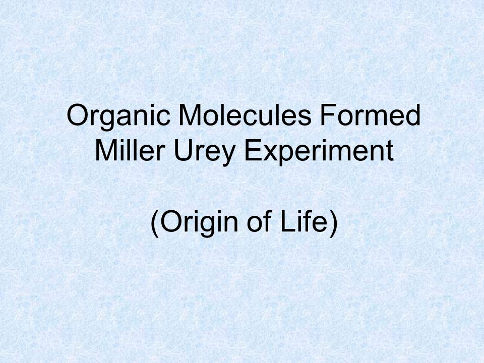 Organic Molecules Formed Miller Urey Experiment (Origin of Life)