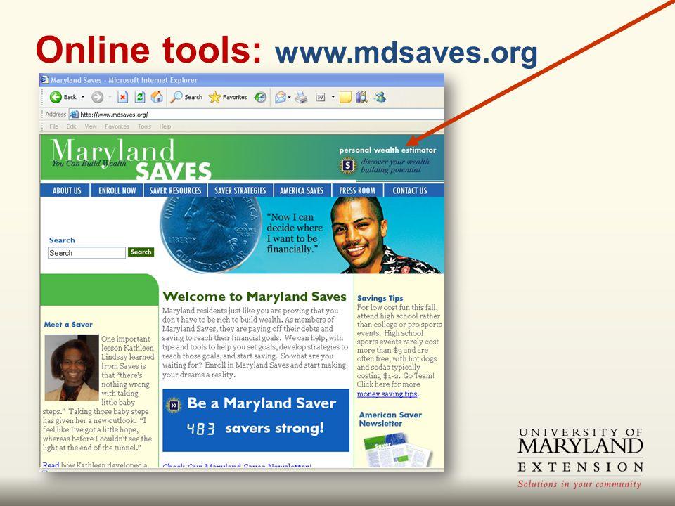 Online tools: www.mdsaves.org