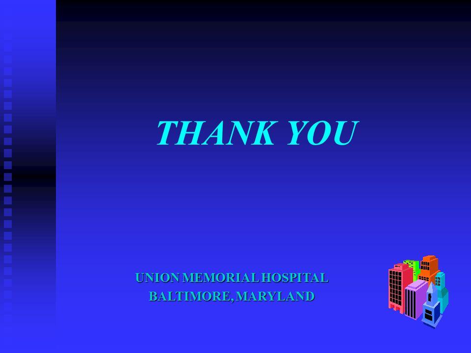 UNION MEMORIAL HOSPITAL BALTIMORE, MARYLAND THANK YOU
