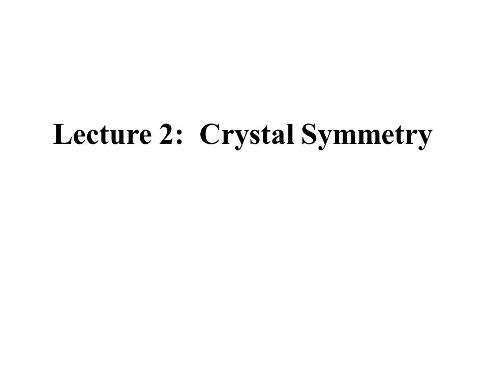 Symmetry Elements Translation moves all the points in the asymmetric unit the same distance in the same direction.