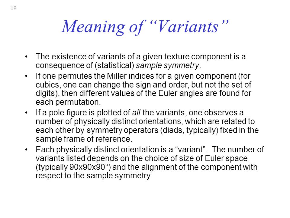 10 Meaning of Variants The existence of variants of a given texture component is a consequence of (statistical) sample symmetry.