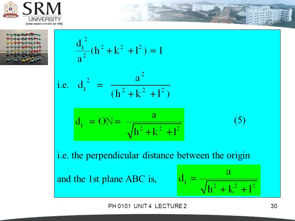 PH 0101 UNIT 4 LECTURE 230 i.e. (5) i.e. the perpendicular distance between the origin and the 1st plane ABC is,