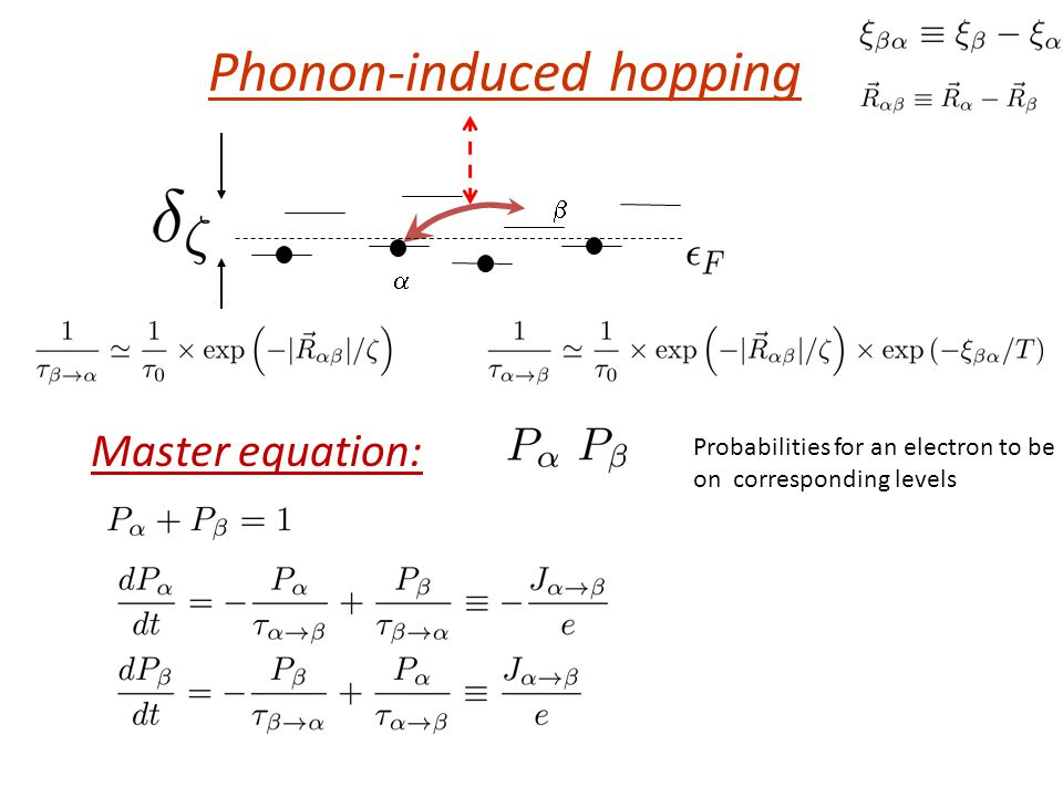 Phonon-induced hopping   Master equation: Probabilities for an electron to be on corresponding levels