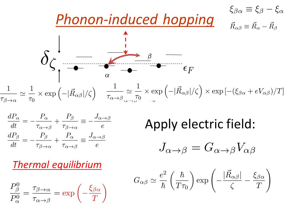 Phonon-induced hopping   Thermal equilibrium Apply electric field: