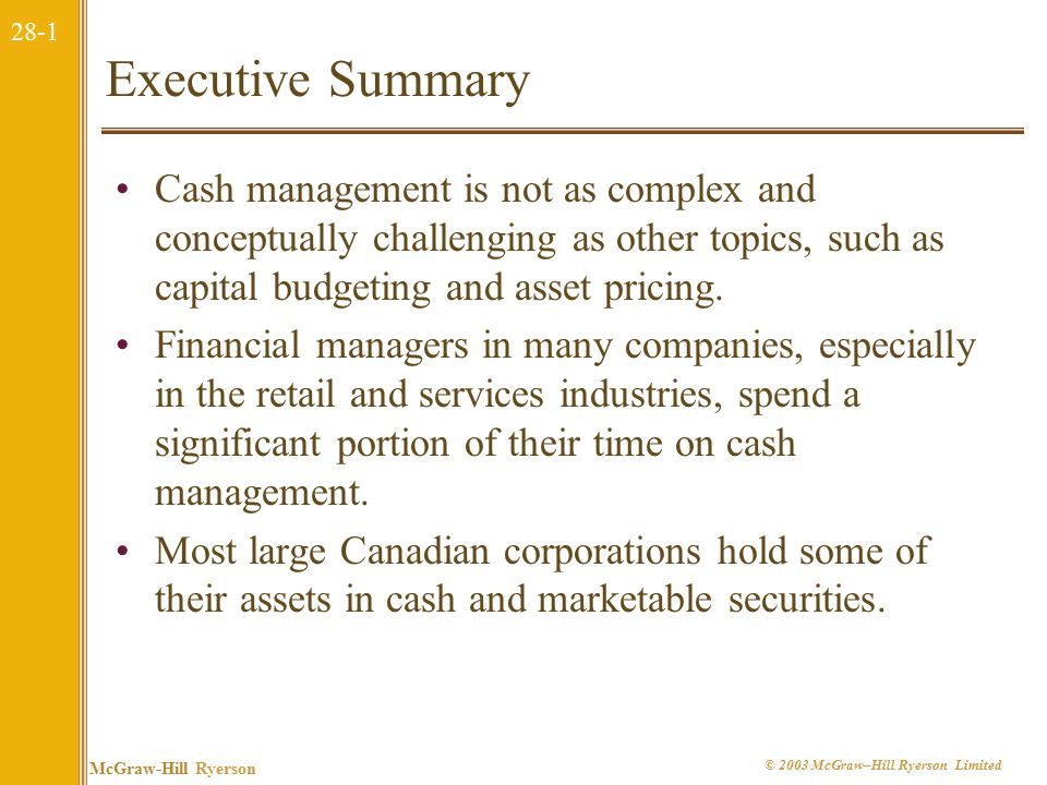 28-22 McGraw-Hill Ryerson © 2003 McGraw–Hill Ryerson Limited 28.4 Investing Idle Cash A firm with surplus cash can park it in the money market.