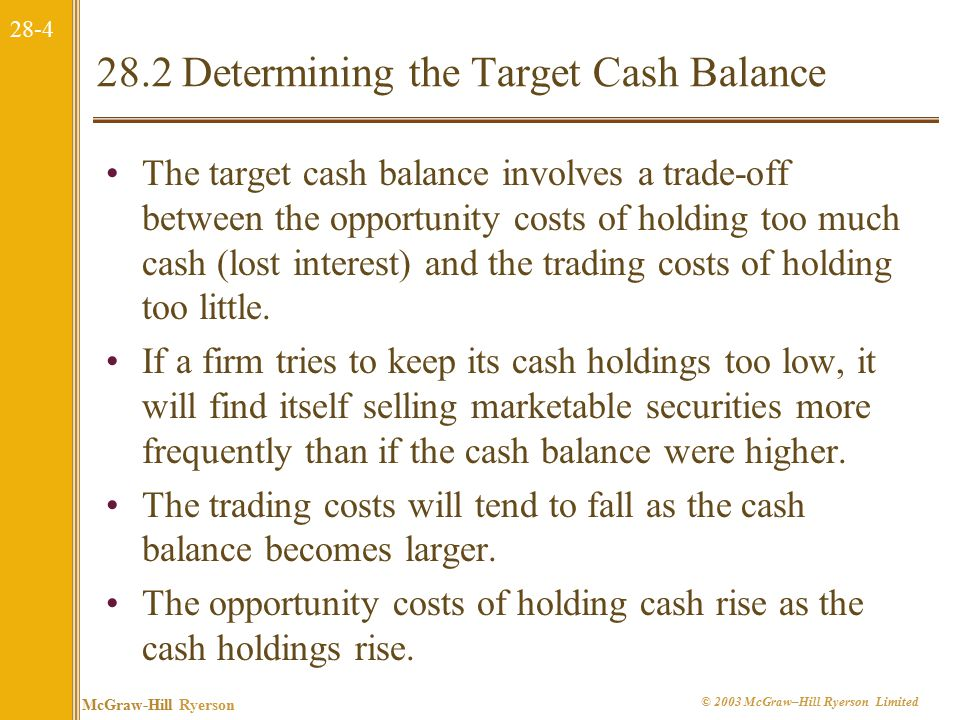 28-15 McGraw-Hill Ryerson © 2003 McGraw–Hill Ryerson Limited 28.3 Managing the Collection and Disbursement of Cash The difference between bank cash and book cash is called float.