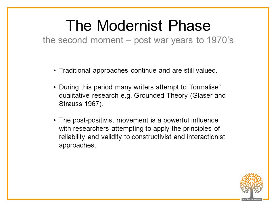 The Modernist Phase the second moment – post war years to 1970's Traditional approaches continue and are still valued. During this period many writers