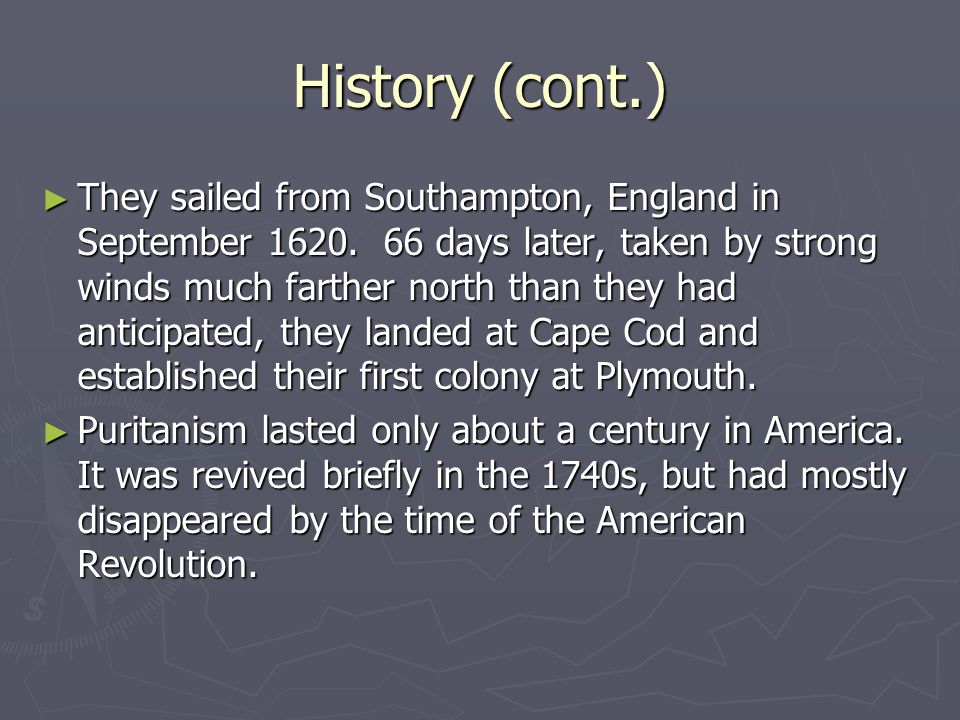 History (cont.) ► They sailed from Southampton, England in September 1620.