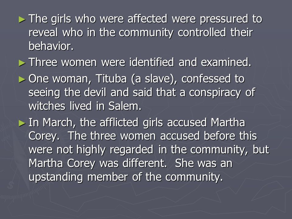 ► The girls who were affected were pressured to reveal who in the community controlled their behavior.