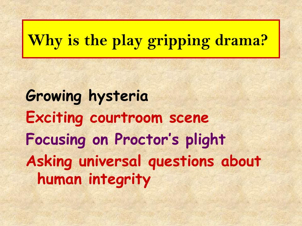 Why is the play gripping drama.