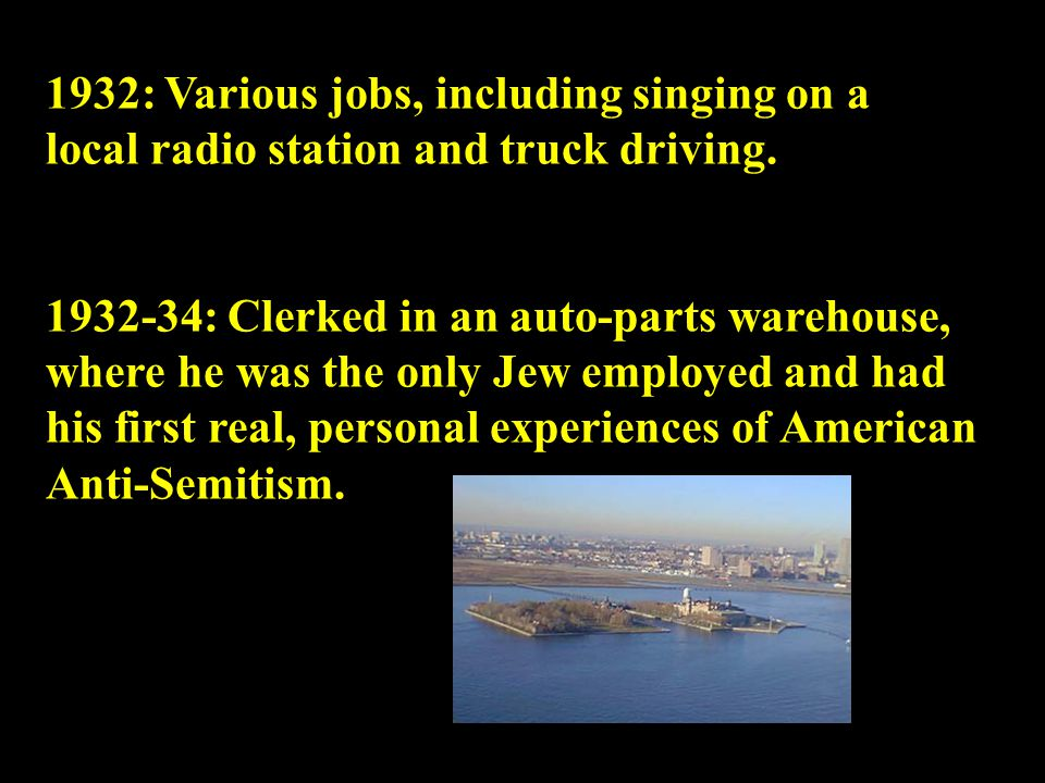1932: Various jobs, including singing on a local radio station and truck driving.