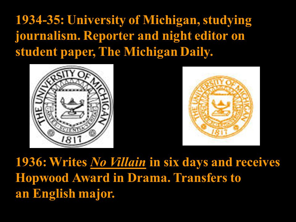 1934-35: University of Michigan, studying journalism.