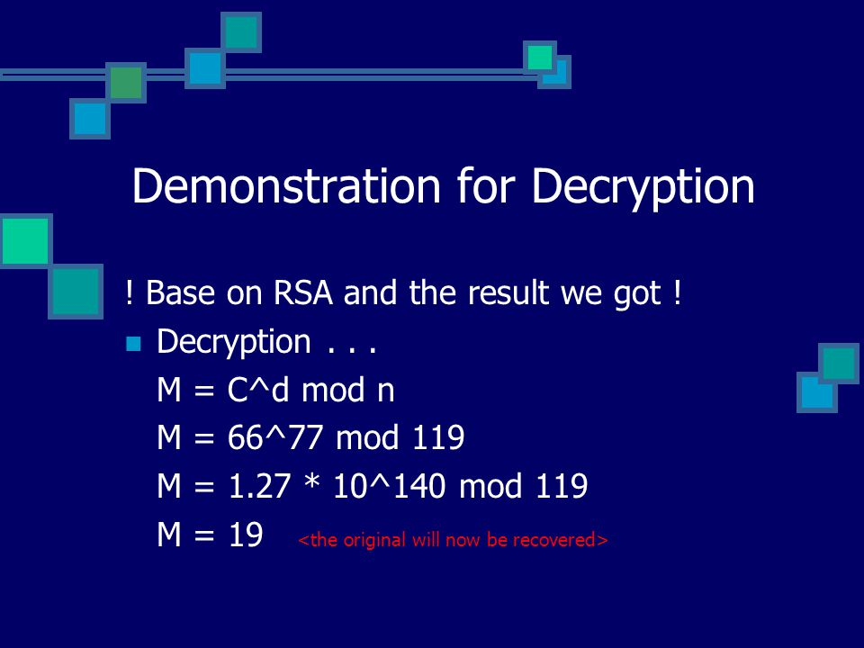 Demonstration for Decryption . Base on RSA and the result we got .