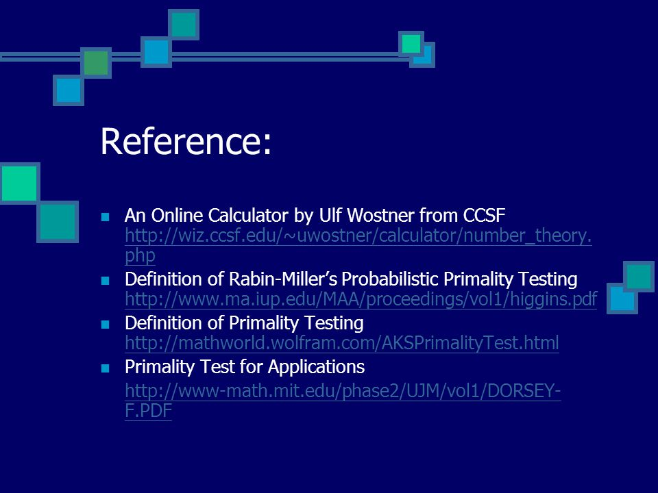 Reference: An Online Calculator by Ulf Wostner from CCSF http://wiz.ccsf.edu/~uwostner/calculator/number_theory.