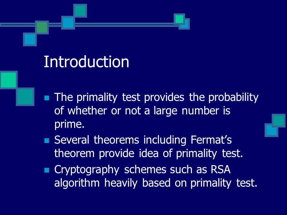 Introduction The primality test provides the probability of whether or not a large number is prime.