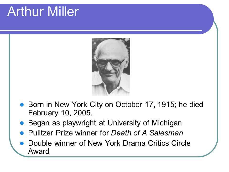 arthur miller research paper Amity university seminar paper modern drama the american dream in context of death of a salesman submitted by – saurav sarkar ba (hons) english semester ii enrollment no – a0706113064 submitted to – amity institute of english studies and research introduction death of a salesman.