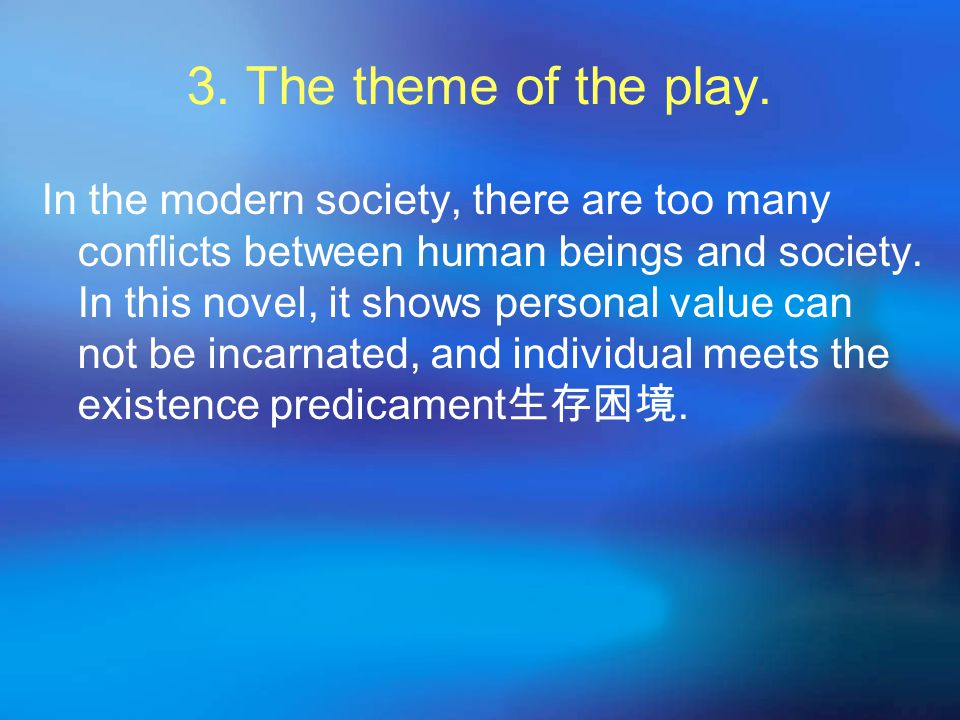 3.The theme of the play.