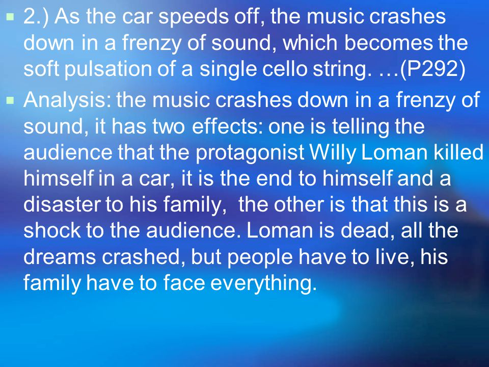  2.) As the car speeds off, the music crashes down in a frenzy of sound, which becomes the soft pulsation of a single cello string.