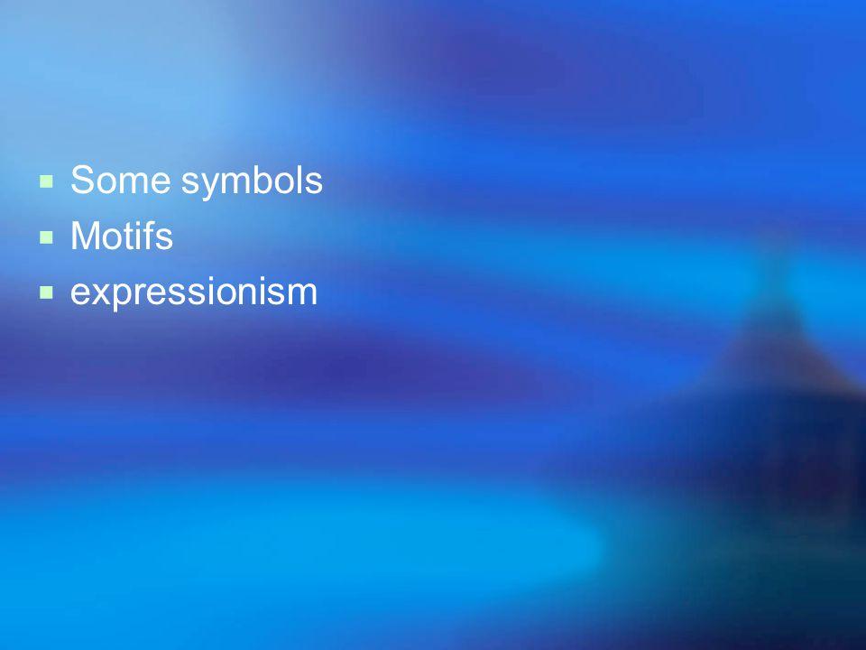  Some symbols  Motifs  expressionism