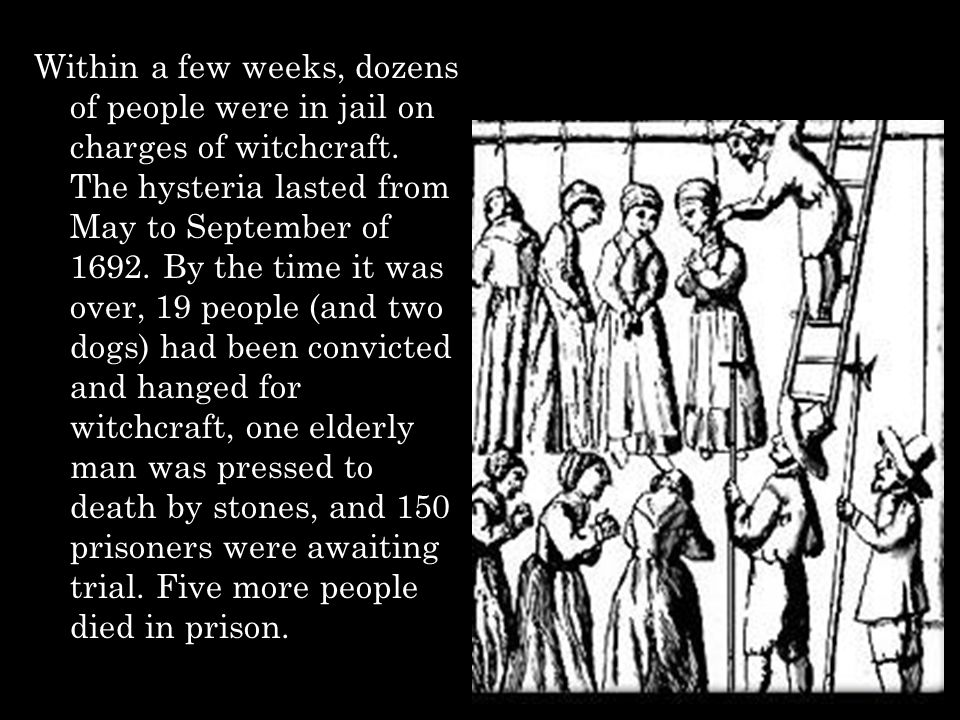 Within a few weeks, dozens of people were in jail on charges of witchcraft.