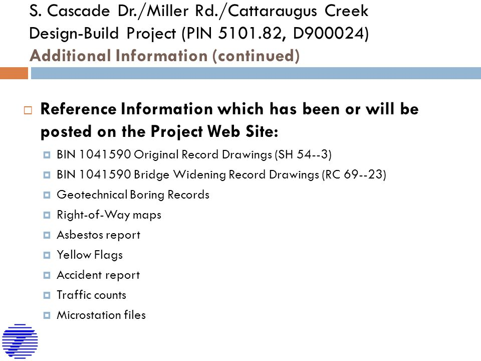 S. Cascade Dr./Miller Rd./Cattaraugus Creek Design-Build Project (PIN 5101.82, D900024) Additional Information (continued)  Reference Information whi