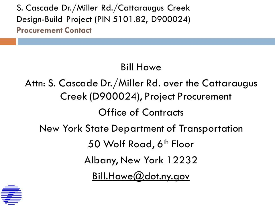 Bill Howe Attn: S. Cascade Dr./Miller Rd. over the Cattaraugus Creek (D900024), Project Procurement Office of Contracts New York State Department of T