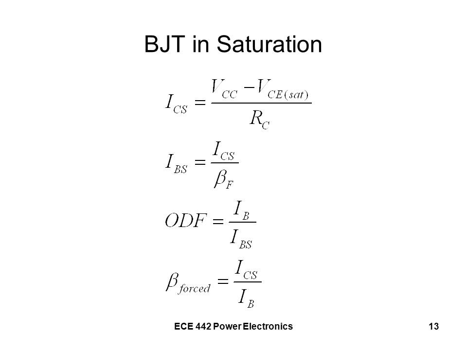 ECE 442 Power Electronics13 BJT in Saturation