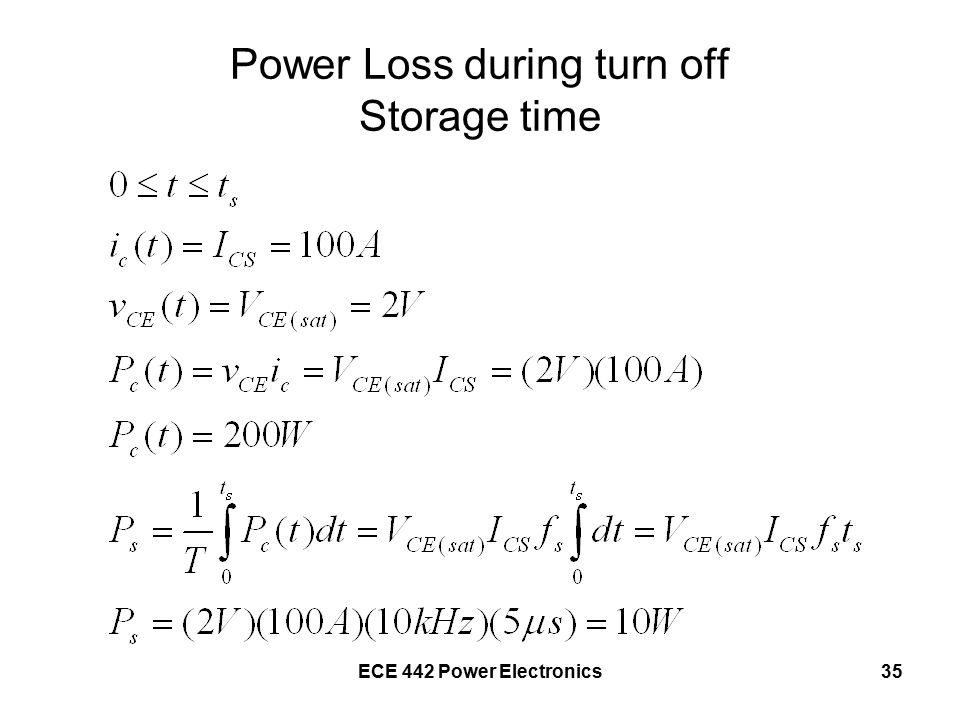 ECE 442 Power Electronics35 Power Loss during turn off Storage time