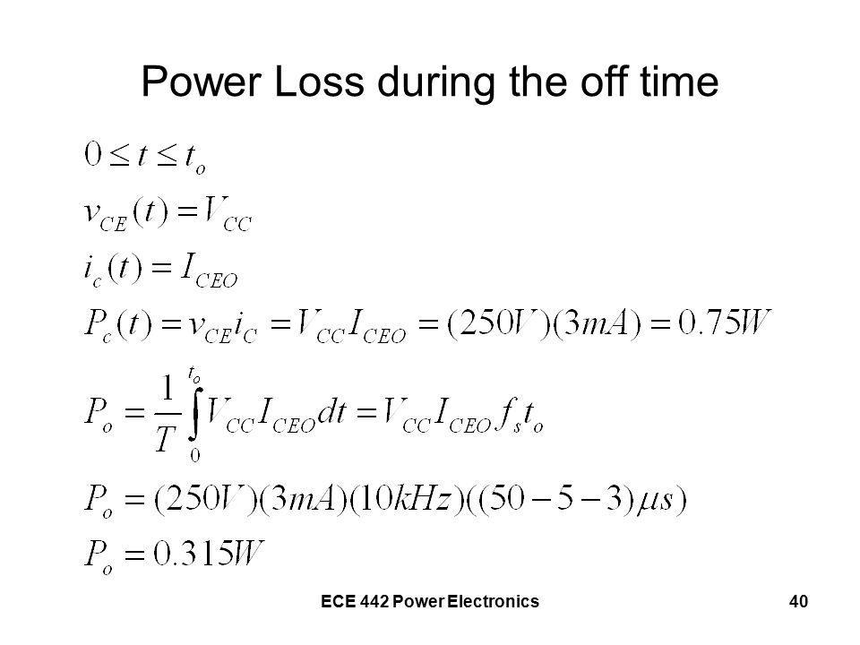 ECE 442 Power Electronics40 Power Loss during the off time