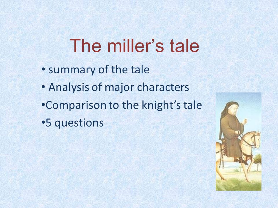 Summary of the tale An old carpenter has a young wife, they live with Nicholas the Gallant.