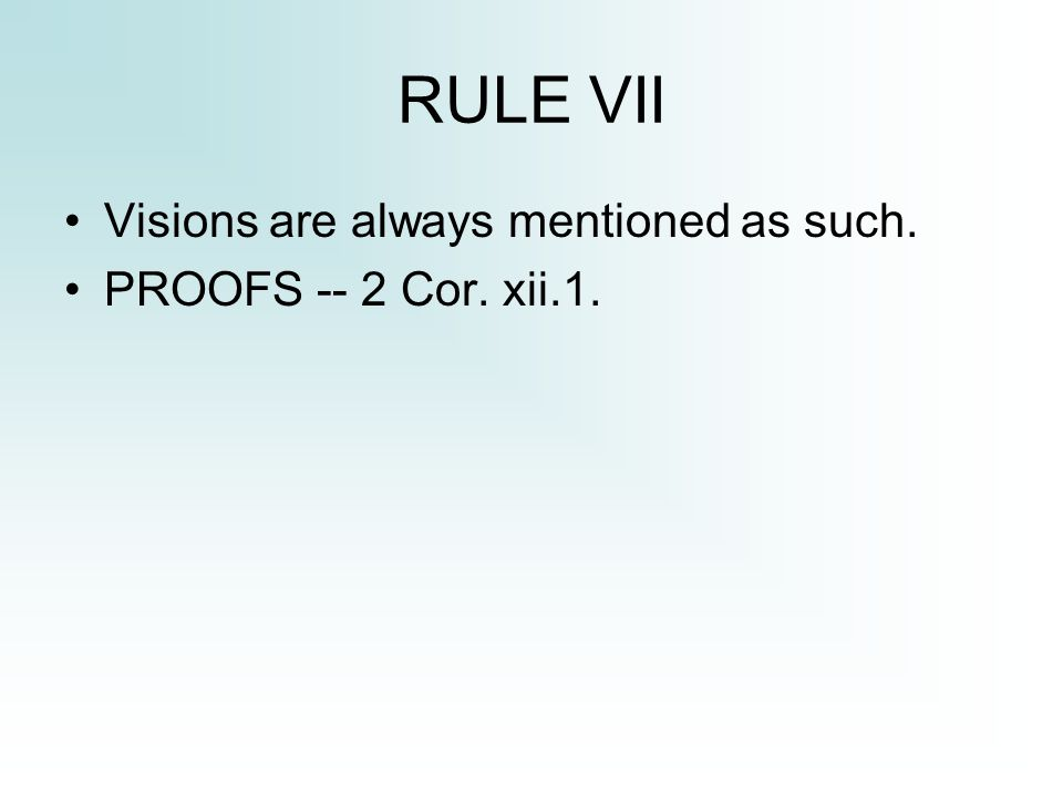 RULE VII Visions are always mentioned as such. PROOFS -- 2 Cor. xii.1.