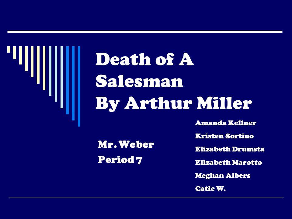 Death of A Salesman By Arthur Miller Mr.