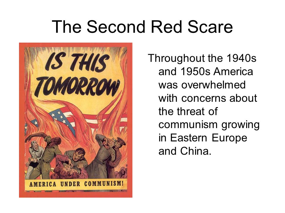 The Second Red Scare Throughout the 1940s and 1950s America was overwhelmed with concerns about the threat of communism growing in Eastern Europe and China.