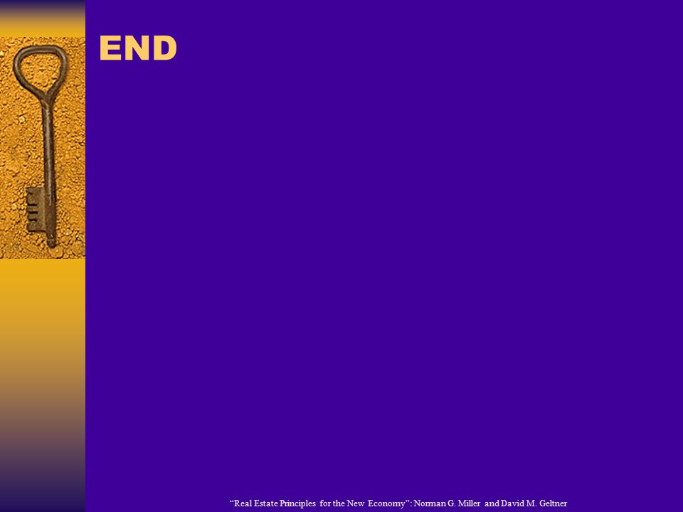 """END """"Real Estate Principles for the New Economy"""": Norman G. Miller and David M. Geltner"""