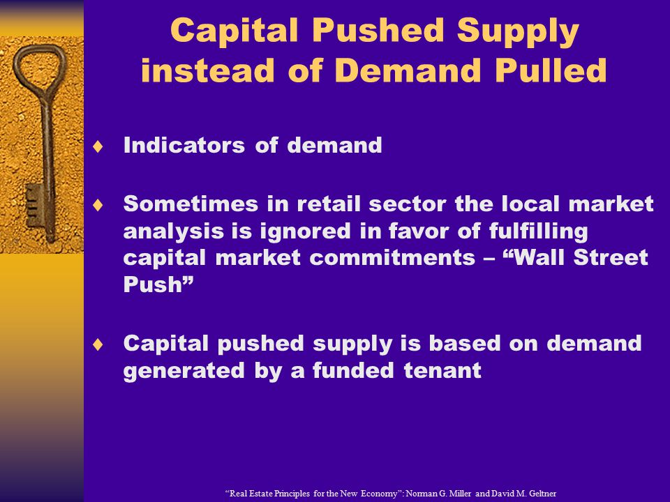 Capital Pushed Supply instead of Demand Pulled Real Estate Principles for the New Economy : Norman G.