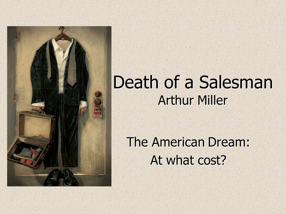 THE PLAY Death of a Salesman,Miller ' s most famous work, addresses the painful conflicts within one family, but it also tackles larger issues regarding American national values.