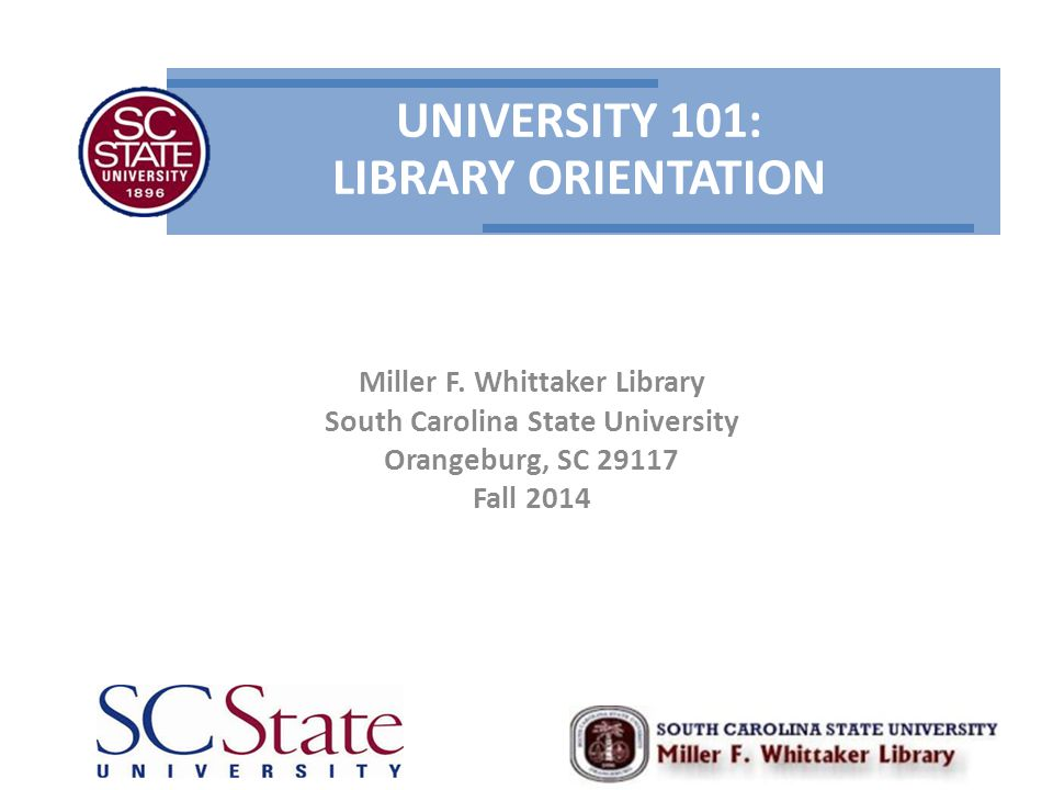 UNIVERSITY 101: LIBRARY ORIENTATION Miller F.