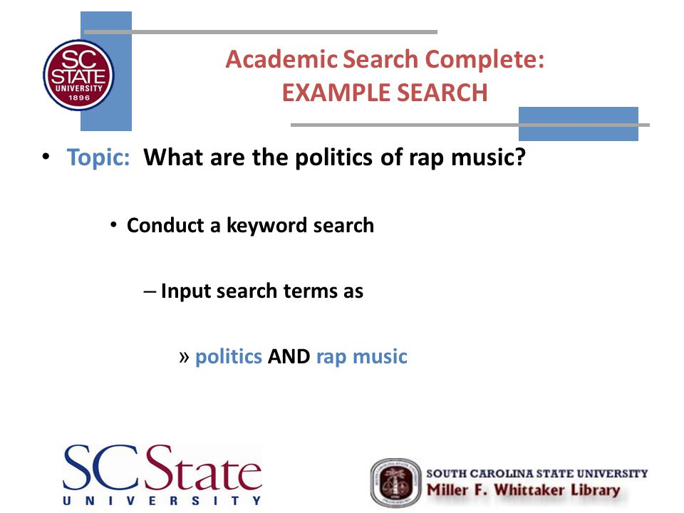 Academic Search Complete: EXAMPLE SEARCH Topic: What are the politics of rap music.