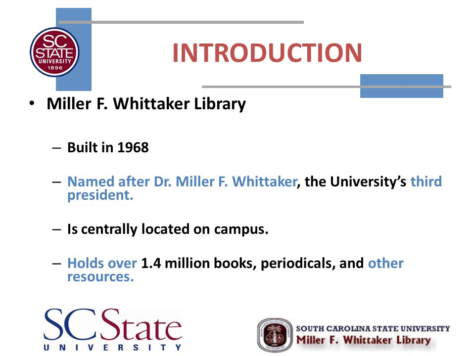 INTRODUCTION Miller F. Whittaker Library – Built in 1968 – Named after Dr.