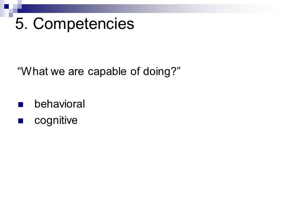 """5. Competencies """"What we are capable of doing?"""" behavioral cognitive"""