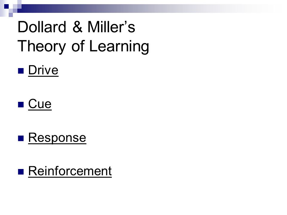 Dollard & Miller's Theory of Learning Drive Cue Response Reinforcement